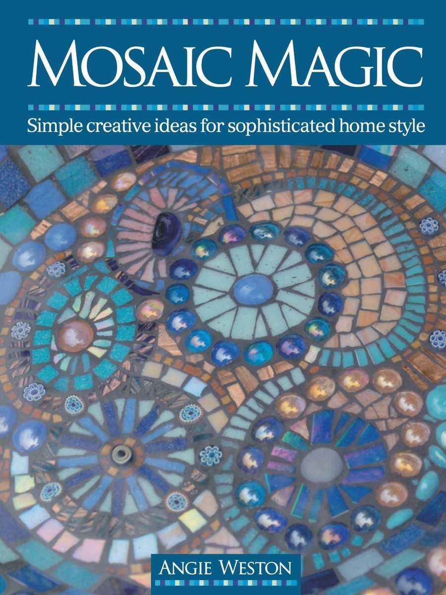 Mosaic Magic: Simple Creative Ideas for Sophisticated Home Style по 774.00 руб от изд. David&Charles