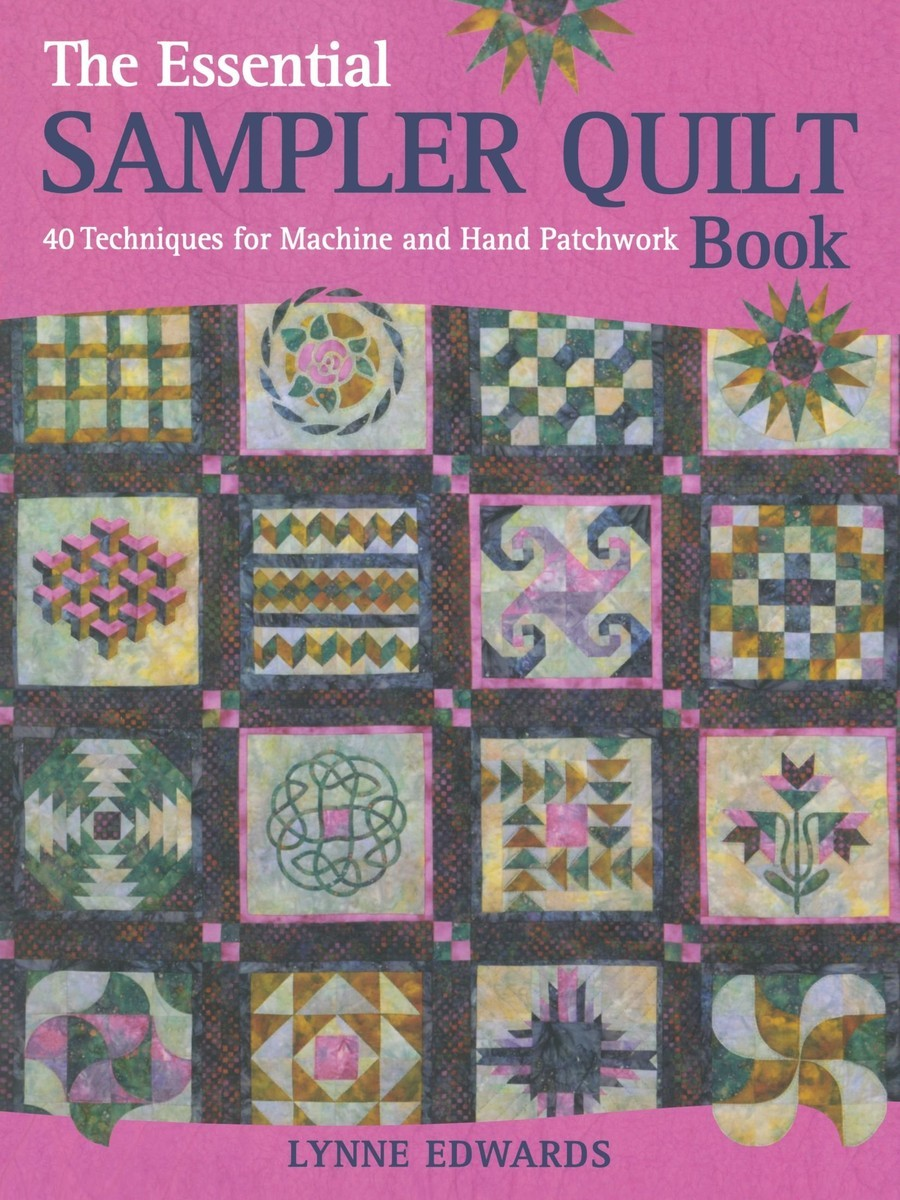 The Essential Sampler Quilt Book: A Celebration of 40 Traditional Blocks from the Sampler Quilt Expert по 1 178.00 руб от изд. David&Charles