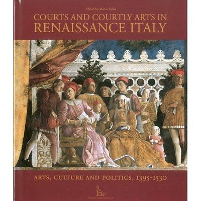 Courts and Counly Arts in Renaissance Italy по 2 500.00 руб от изд. Antique Collectors