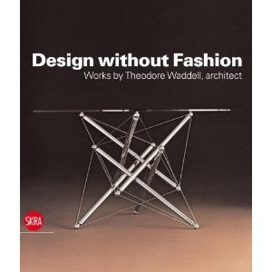 Design without Fashion. Works by Theodore Waddell, Architect по 1 500.00 руб от изд. Skira Editore