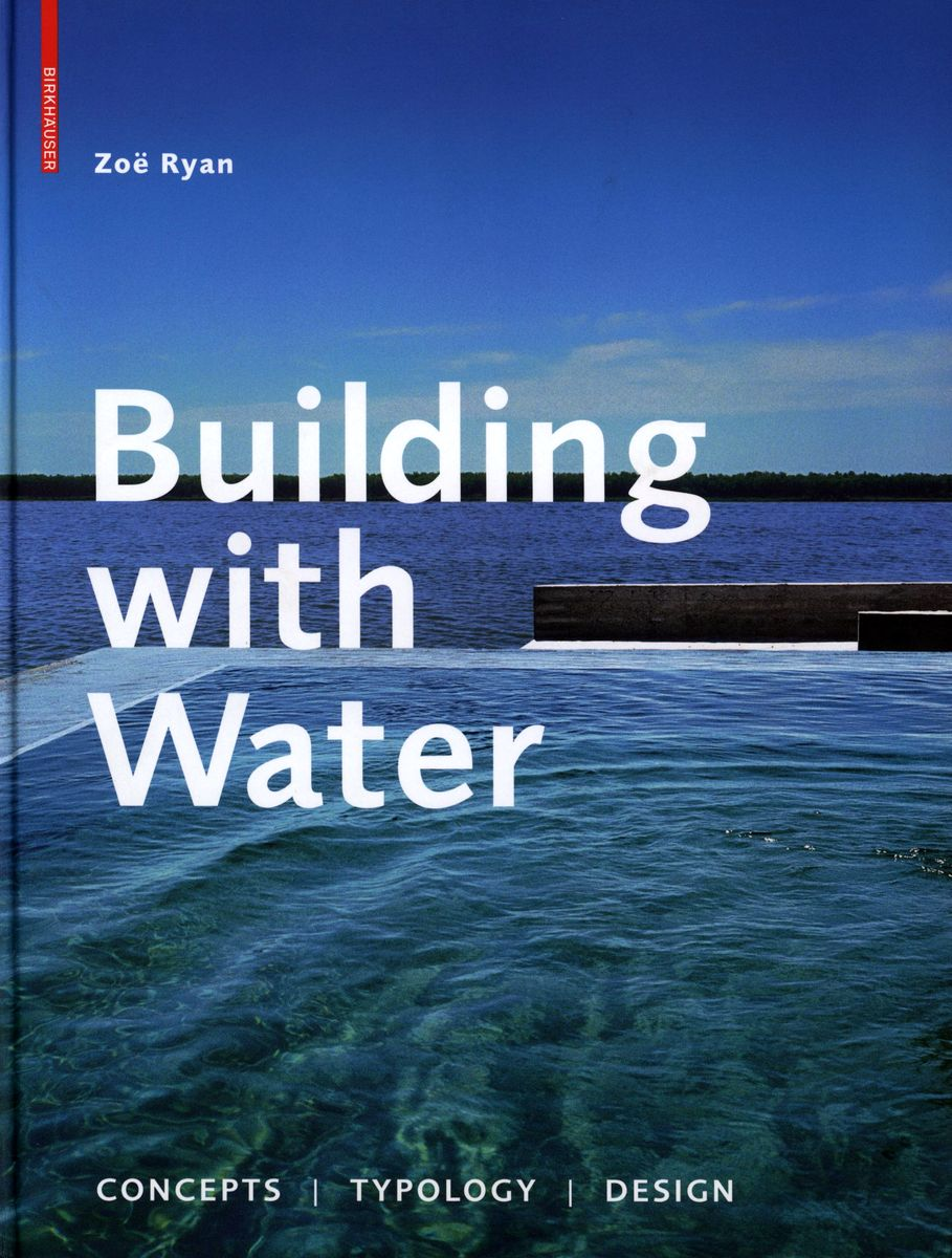 Building with Water Concepts/Typology/Design по 1 306.00 руб от изд. Taschen