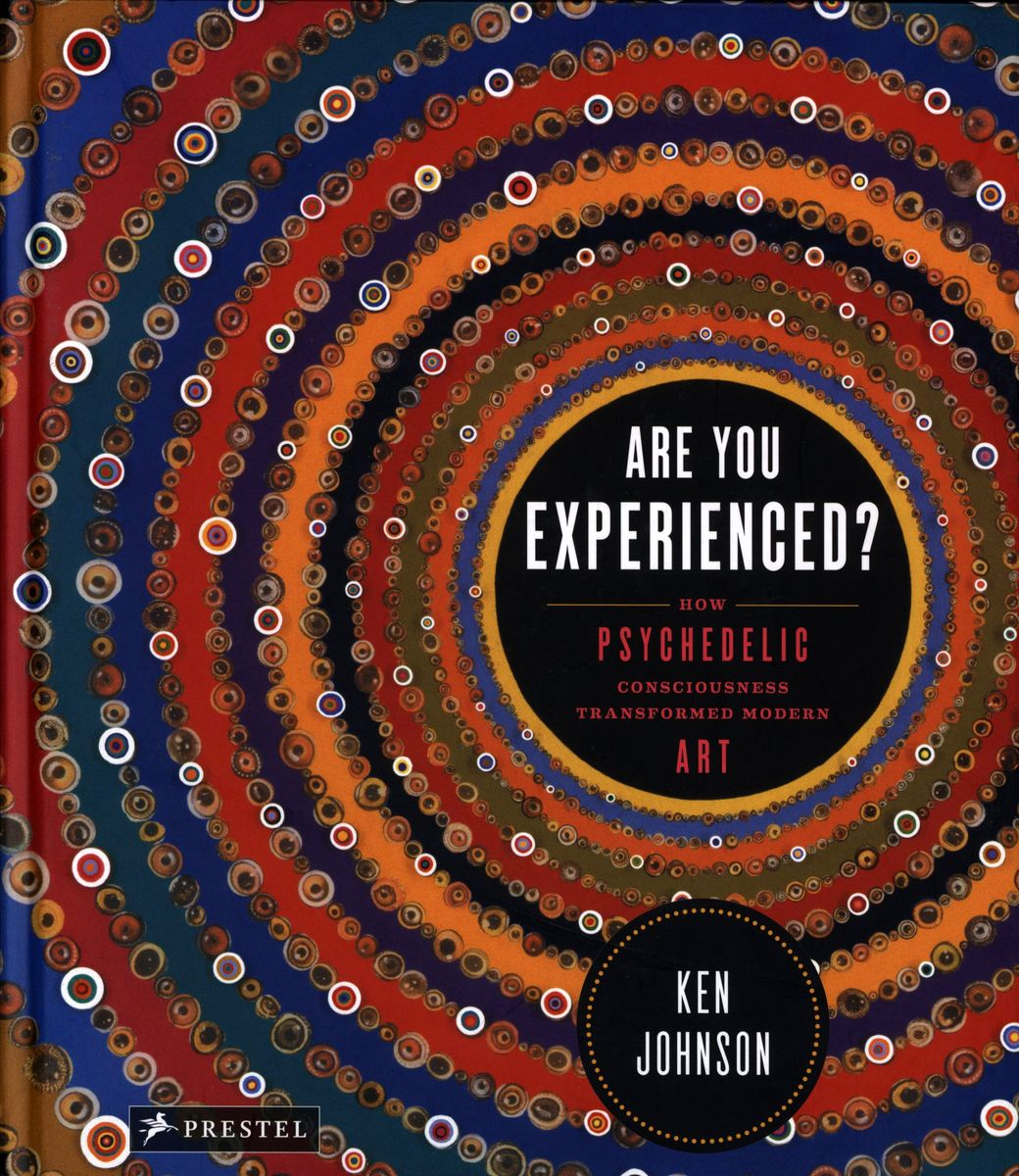 Are You Experienced? How Psychedelic Consciousness Transformed Modern Art по 2 416.00 руб от изд. Prestel