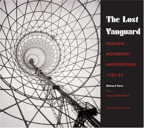 The Lost Vanguard. Russian Modernist Architecture 1922-1932 по 3 118.00 руб от изд. Monacelli Press
