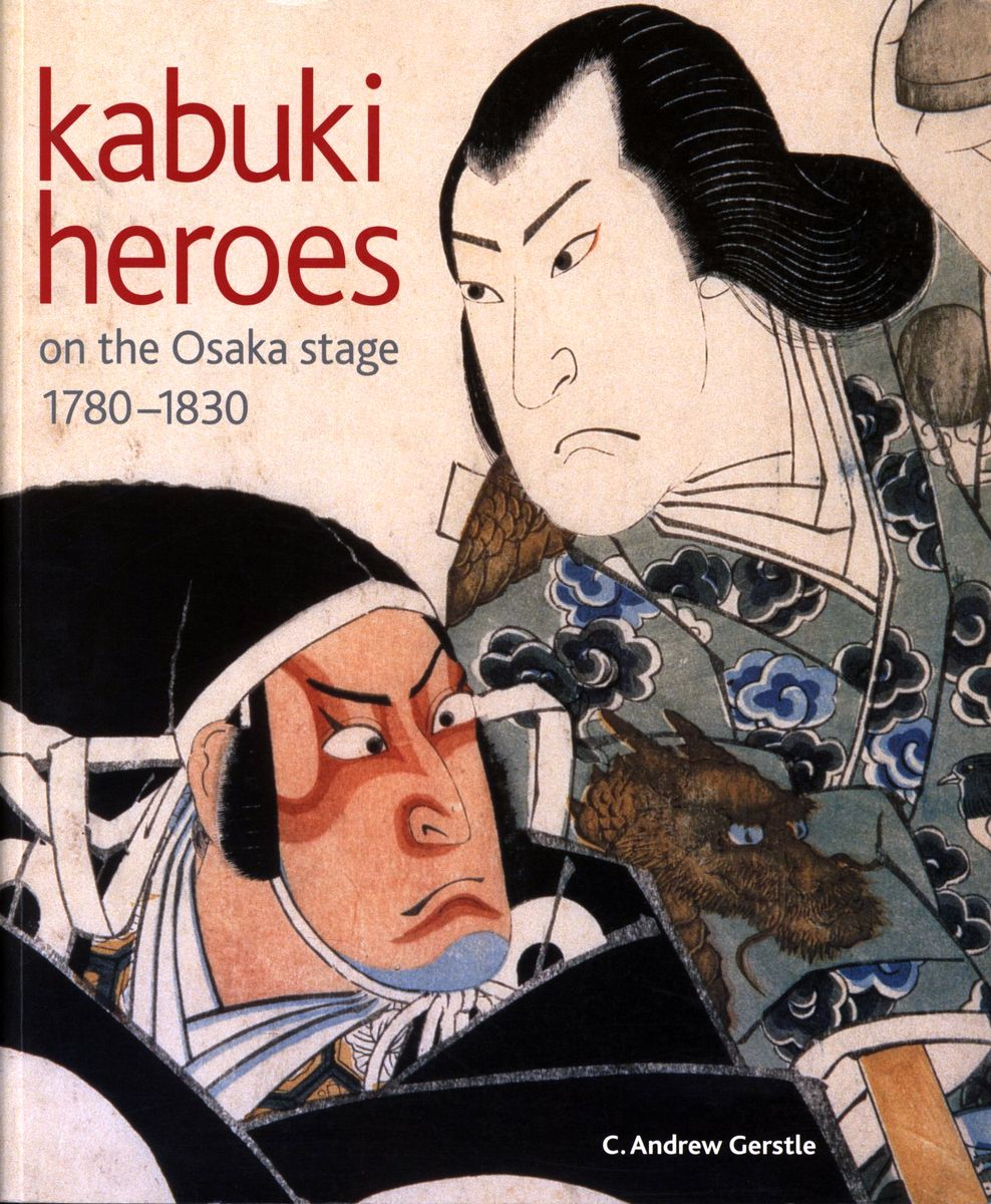 Kabuki Heroes: on the Osaka Stage, 1780 -1830 по 1 451.00 руб от изд. British Museum Press