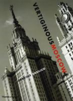 Vertiginous Moscow. Stalin's City Today по 2 344.00 руб от изд. Thames&Hudson