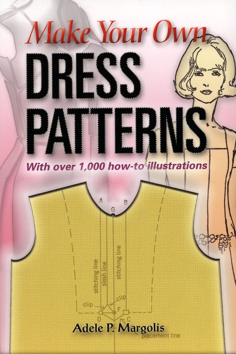 Make Your Own Dress patterns по 833.00 руб от изд. Dover