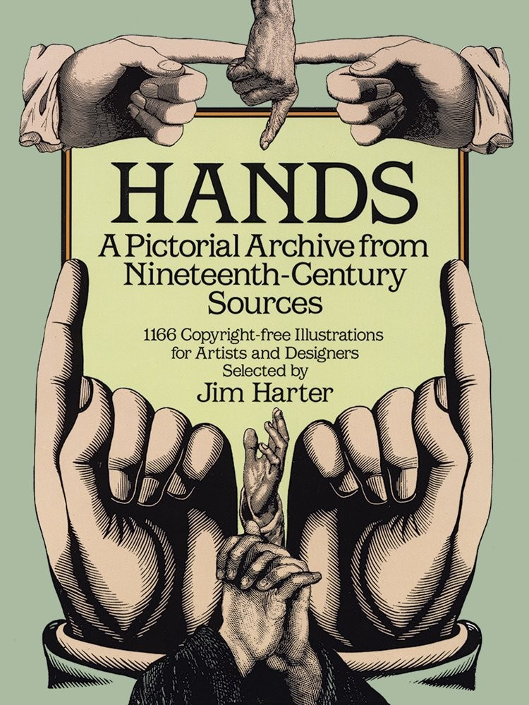 Hands: A Pictorial Archive from Nineteenth-Century Sources по 537.00 руб от изд. Dover