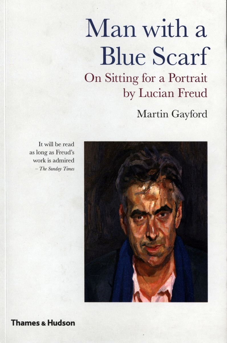 Man with a Blue Scarf On Sitting for a Portrait by Lucian Freud по 845.00 руб от изд. Thames&Hudson