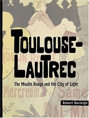 Toulouse-Lautrec. The Moulin Rouge and the City of Light по 274.00 руб от изд. Abrams