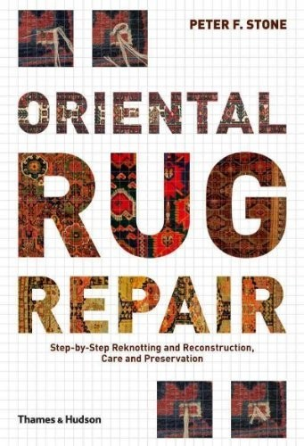 Oriental Rug Repair. Step-by-Step Reknotting and Reconstruction, Care and Preservation по 983.00 руб от изд. Thames&Hudson