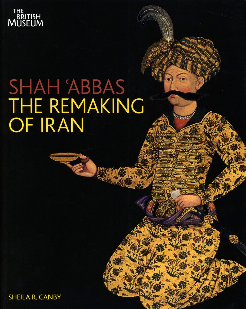 Shah 'Abbas. The Remaking of Iran по 1 451.00 руб от изд. British Museum Press
