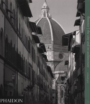Florence: The City and Its Architecture по 0.00 руб от изд. Phaidon